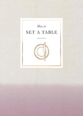 bokomslag How to set a table - inspiration, ideas and etiquette for hosting friends a