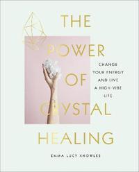 bokomslag The Power of Crystal Healing