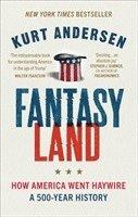bokomslag Fantasyland: How America Went Haywire: A 500-Year History