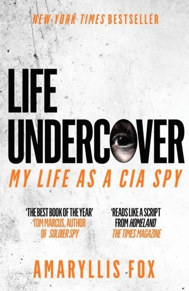 bokomslag Life Undercover: Coming of Age in the CIA