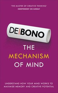 bokomslag The Mechanism of Mind: Understand How Your Mind Works to Maximise Memory and Creative Potential