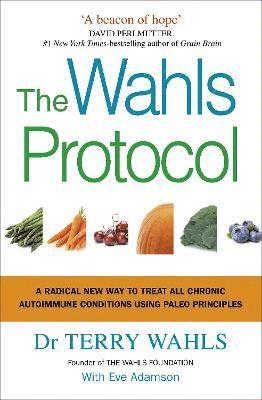 bokomslag Wahls protocol - a radical new way to treat all chronic autoimmune conditio