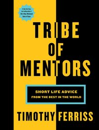 bokomslag Tribe of Mentors: Short Life Advice from the Best in the World
