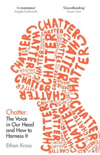 bokomslag Chatter: The Voice in Our Head and How to Harness It