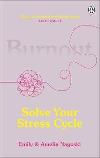 bokomslag Burnout: The secret to solving the stress cycle