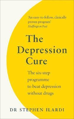 bokomslag The Depression Cure: The Six-Step Programme to Beat Depression Without Drugs