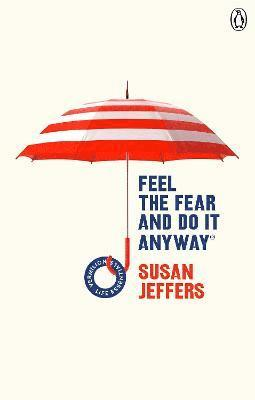 Feel The Fear And Do It Anyway 1
