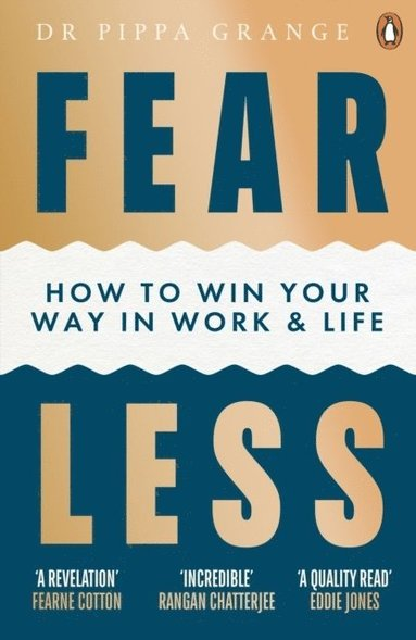 bokomslag Fear Less: How to Win Your Way in Work and Life