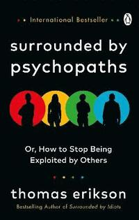 bokomslag Surrounded by Psychopaths: or, How to Stop Being Exploited by Others