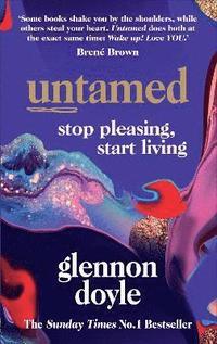 bokomslag Untamed: Stop pleasing, start living