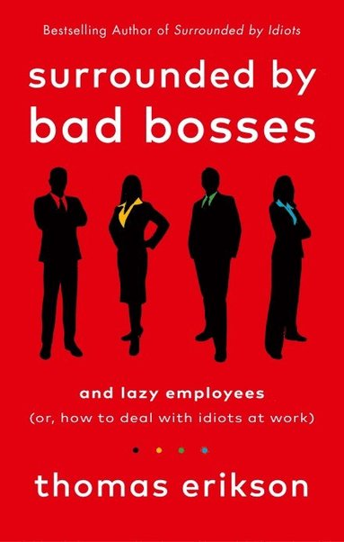 bokomslag Surrounded by Bad Bosses and Lazy Employees: or, How to Deal with Idiots at Work