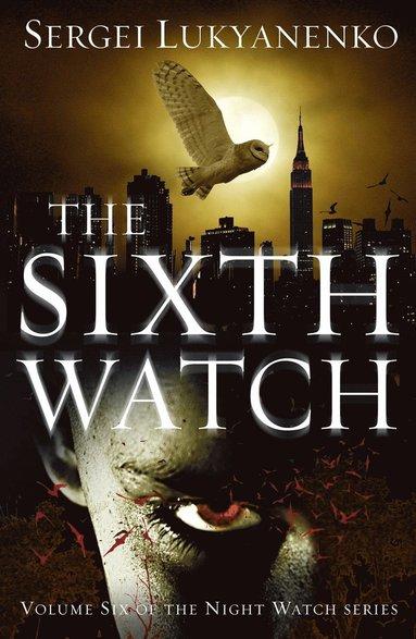 bokomslag Sixth watch - (night watch 6)