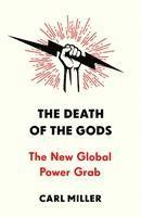 bokomslag The Death of the Gods: The New Global Power Grab