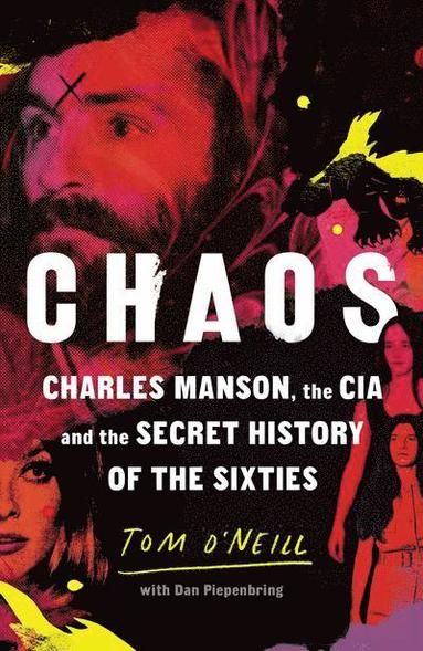 bokomslag Chaos: Charles Manson, the CIA and the Secret History of the Sixties