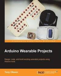 bokomslag Arduino Wearable Projects