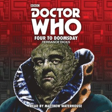 bokomslag Doctor who - four to doomsday: 5th doctor novelisation