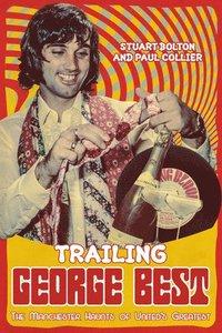 bokomslag Trailing George Best
