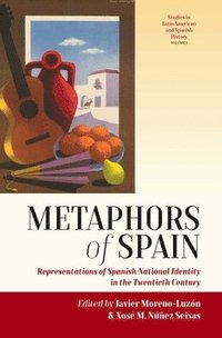 bokomslag Metaphors of spain - representations of spanish national identity in the tw