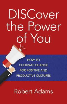 bokomslag Discover the power of you - how to cultivate change for positive and produc