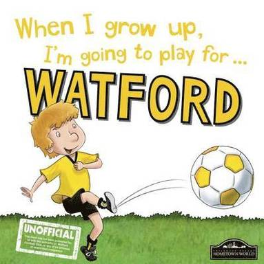 bokomslag When i grow up im going to play for watford
