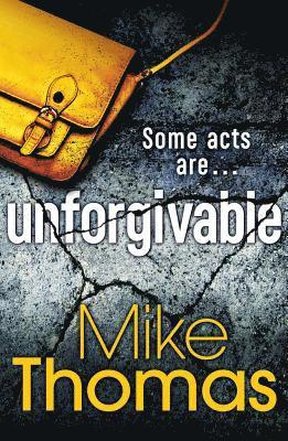bokomslag Unforgivable - a gritty new police drama for fans of stuart macbride