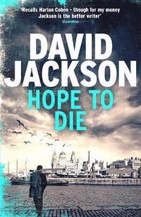 Hope to die - the gripping serial killer thriller for fans of m. j. arlidge