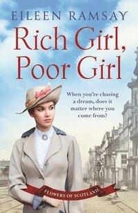 bokomslag Rich girl, poor girl - a heartbreaking saga of two women who fight for what