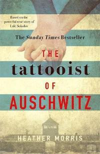 bokomslag The tattooist of auschwitz - based on the heart-breaking true story of love