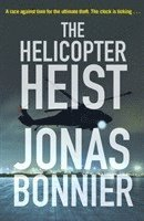 bokomslag The Helicopter Heist: The race-against-time thriller based on an incredible true story