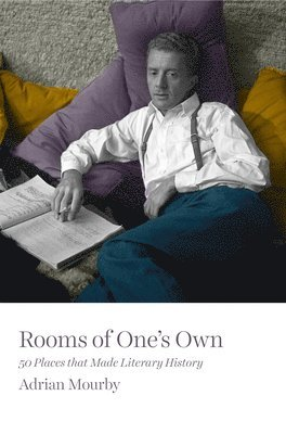 bokomslag Rooms of ones own - 50 places that made literary history