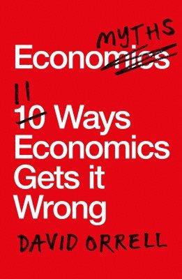bokomslag Economyths - 11 ways economics gets it wrong