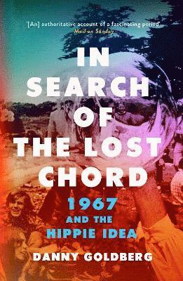 bokomslag In Search of the Lost Chord: 1967 and the Hippie Idea
