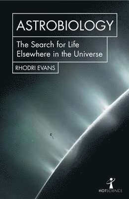bokomslag Astrobiology: The Search for Life Elsewhere in the Universe
