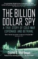 bokomslag The Billion Dollar Spy: A True Story of Cold War Espionage and Betrayal