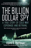 bokomslag The Billion Dollar Spy: A True Story of Cold War Espionage and Betrayal