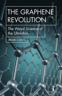 bokomslag The Graphene Revolution: The weird science of the ultra-thin