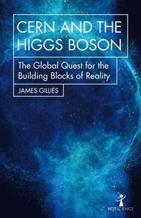bokomslag CERN and the Higgs Boson: The Global Quest for the Building Blocks of Reality