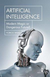 bokomslag Artificial Intelligence: Modern Magic or Dangerous Future?