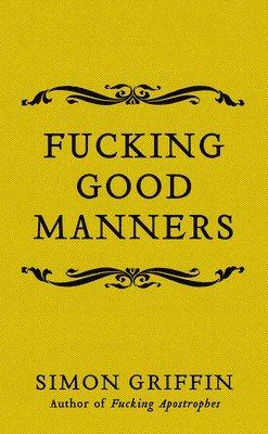 bokomslag Fucking Good Manners