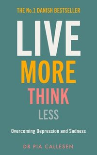 bokomslag Live More Think Less