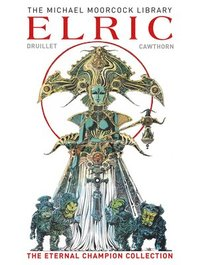 bokomslag The Moorcock Library: Elric the Eternal Champion Collection