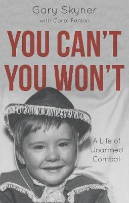bokomslag You cant, you wont - a life of unarmed combat