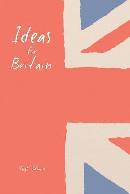 bokomslag Ideas for britain