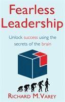 bokomslag Fearless leadership - unlock success using the secrets of the brain
