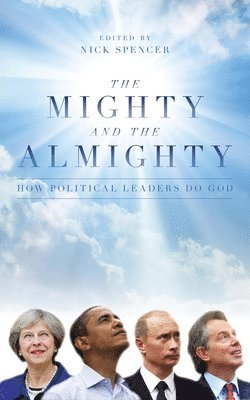 bokomslag Mighty and the almighty - how political leaders do god