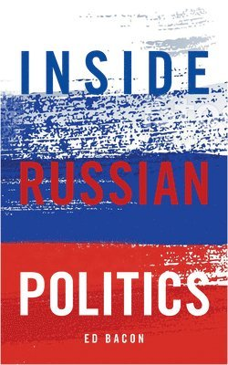 bokomslag Inside russian politics