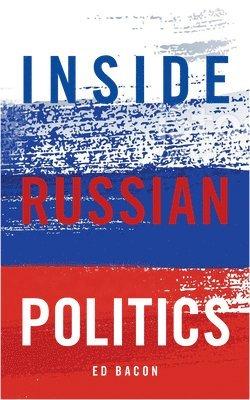 Inside russian politics 1