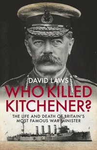 bokomslag Who Killed Kitchener?