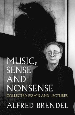 bokomslag Music, sense and nonsense - collected essays and lectures