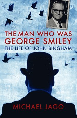 bokomslag Man who was george smiley - the life of john bingham